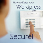 Keeping Your WordPress Site Secure